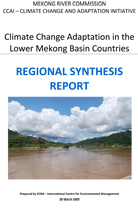 Mekong River Commission - Climate Change Adaptation in the Lower Mekong Basin Countries, Regional Synthesis Report